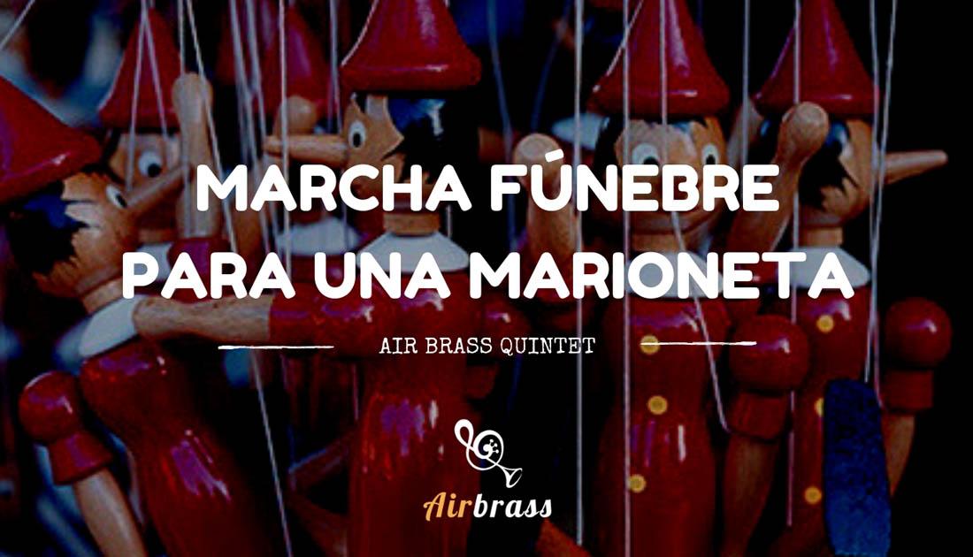 Marcha fúnebre para una marioneta - Air Brass Quintet