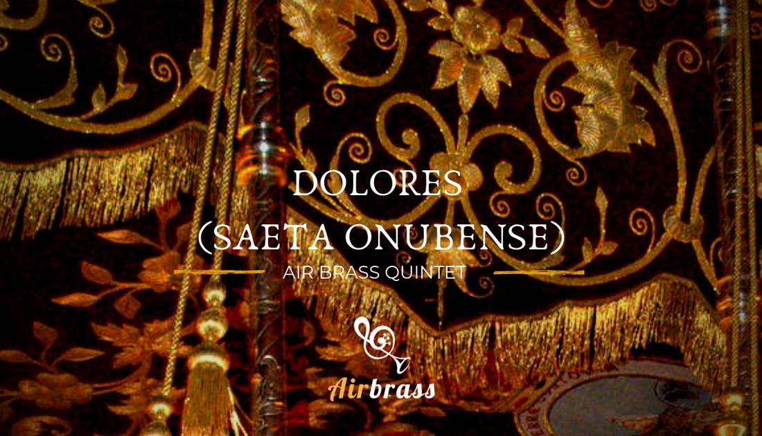Dolores Saeta Onubense - Air Brass Quintet